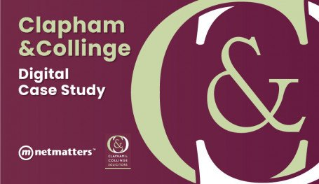 Digital Marketing Case Study for Clapham & Collinge in Norfolk