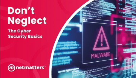 Don't Neglect the Cyber Security Basics