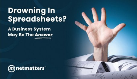 Drowning In Spreadsheets? A Business System May Be the Answe