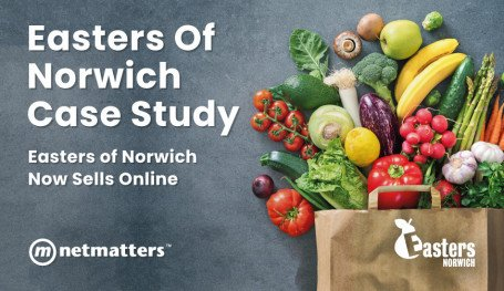 Easters of Norwich Implement an ECommerce website to help them sell online with help from Netmatters