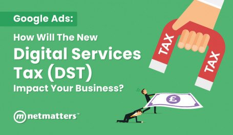 Google announce they will  pass on the DST to advertisers find how Netmatters can help