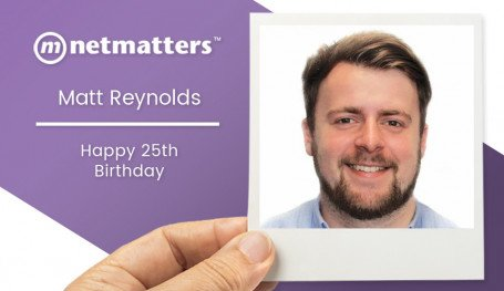 Netmatters Graphic Designer Matt Reynolds celebrates his 25th birthday