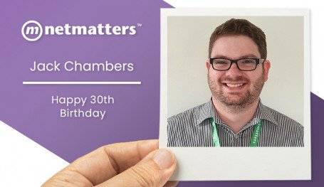 Happy 30th Birthday Jack! | Netmatters