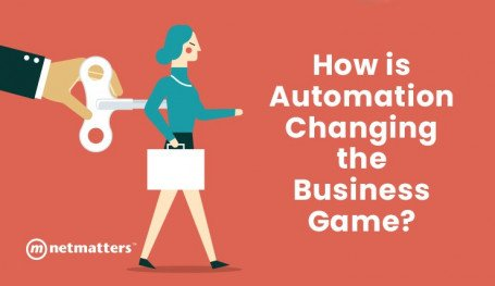 How Is Automation Changing The Business Game?