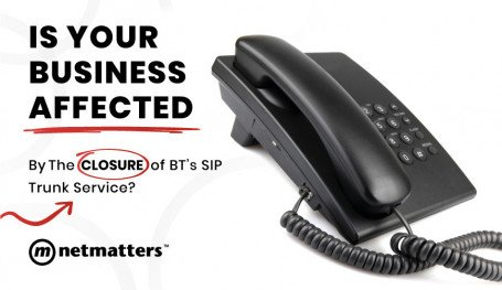 BT SIP Trunk closures