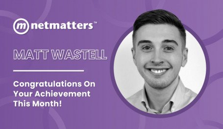 Matt Wastell Netmatters notable employee for January 2021