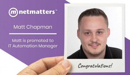 Matt Chapman is promoted to IT Automation Manager