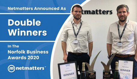 Netmatters Announced as Double Winners in the 2020 Norfolk Business Awards