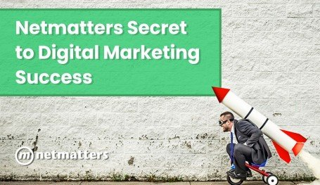 Netmatters Secret to Digital Marketing Success