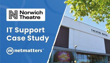 Norwich Theatre Royal case Study | Netmatters