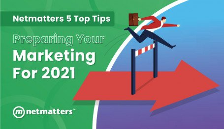 Preparing your marketing for 2021 - Netmatters