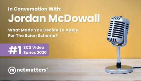 What made Jordan apply for the Netmatters Scion Scheme