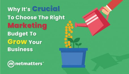 Why It's Crucial To Choose The Right Marketing Budget To Grow Your Business