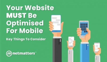 Your Website MUST be Optimised for Mobile: Key Things to Consider