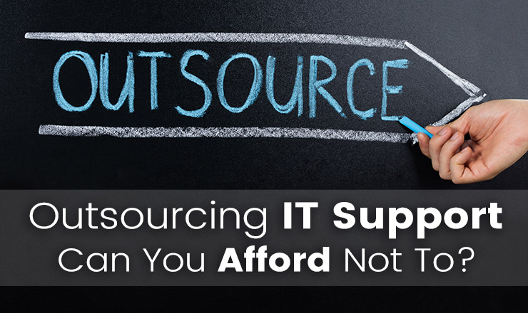 Can you afford to not outsource IT support?
