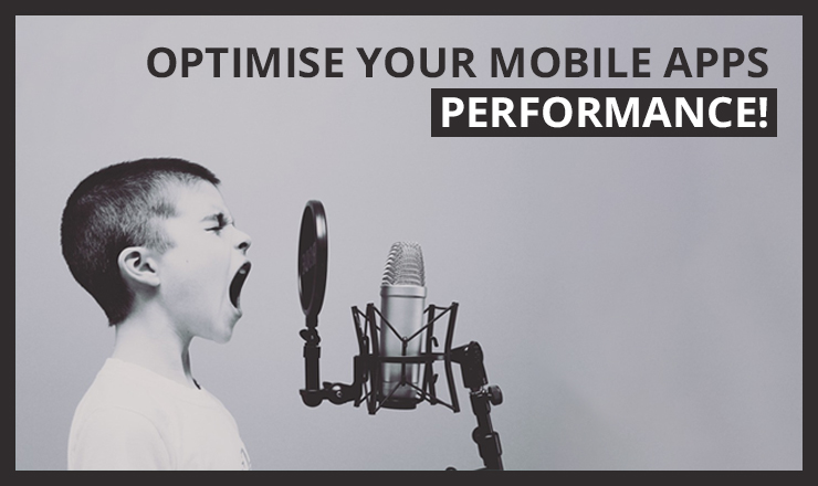 Optimise your mobile apps performance