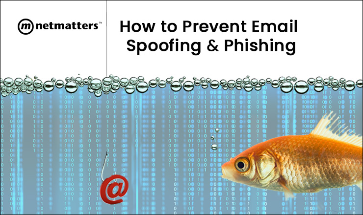 How to Prevent Email Spoofing & Phishing