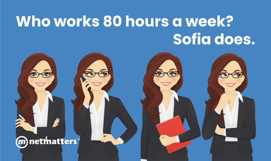 Who works 80 Hours a week? Sofia Does