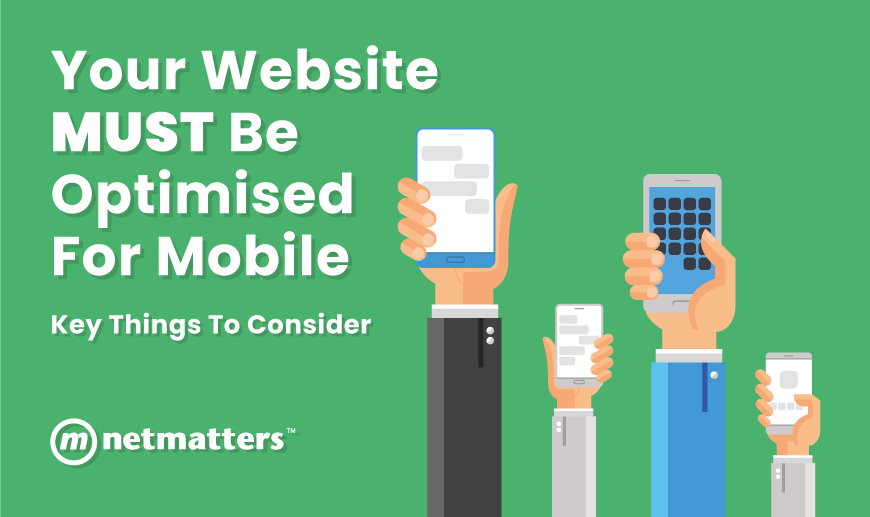 Your Website MUST be Optimised for Mobile