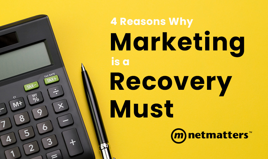 4 Reasons Why Marketing is a Recovery Must