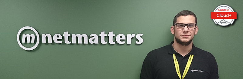Netmatters employee who passed the CompTIA Cloud certification